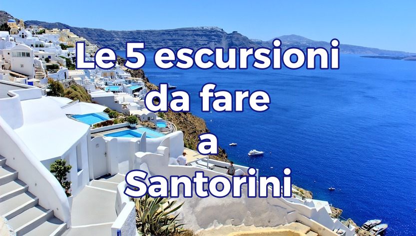 Le 5 escursioni da fare a Santorini