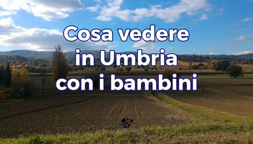 Cosa Vedere in Umbria con i bambiniq
