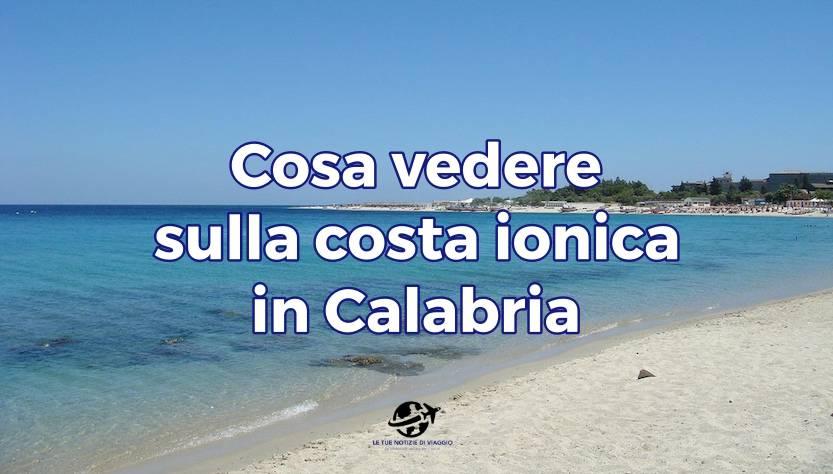 Calabria Ionica Cosa Vedereù
