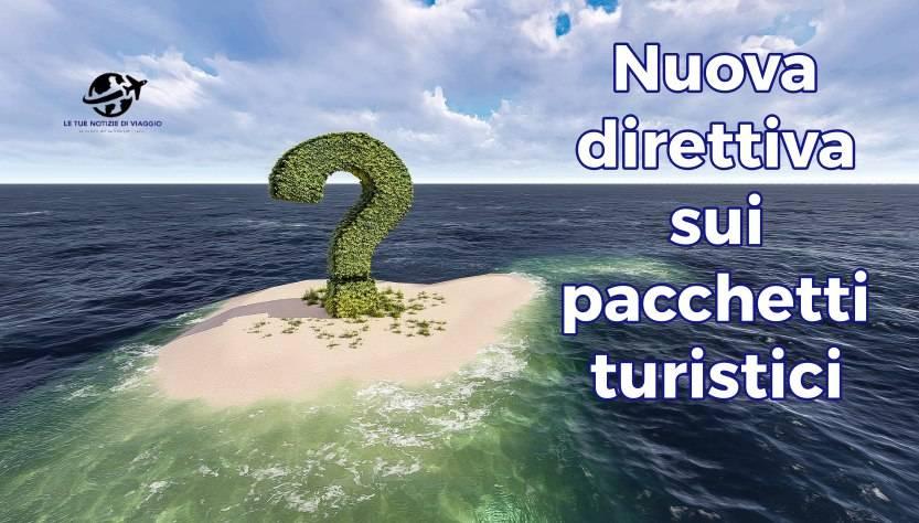 Le nostre domande sulla nuova direttiva sui pacchetti turistici